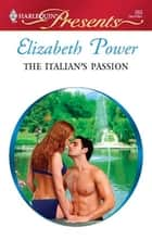 The Italian's Passion - A Secret Baby Romance ebook by Elizabeth Power