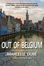 Out of Belgium ebook by Marcelle Dubé
