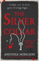 The Silver Collar ebook by Antonia Hodgson