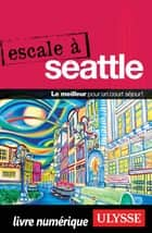 Escale à Seattle ebook by Christian Roy