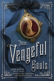These Vengeful Souls ebook by Tarun Shanker, Kelly Zekas