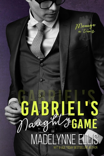 Gabriel's Naughty Game ebook by Madelynne Ellis