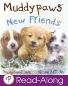 Muddypaws' New Friends ebook by Steve Smallman,Simon Mendez
