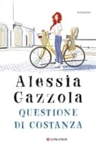 Questione di Costanza eBook by Alessia Gazzola