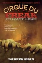 Cirque Du Freak #9: Killers of the Dawn ebook by Darren Shan