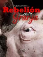 Rebelión en la granja ebook by George Orwel