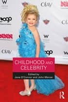 Childhood and Celebrity ebook by Jane O'Connor, John Mercer