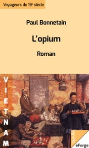 L'opium ebook by Paul Bonnetain