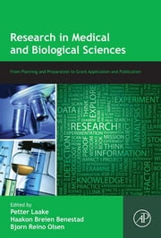 Research in Medical and Biological Sciences - From Planning and Preparation to Grant Application and Publication ebook by Petter Laake,Haakon Breien Benestad,Petter Laake,Haakon Breien Benestad,Bjorn Reino Olsen