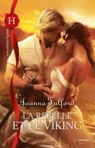 La rebelle et le viking ebook by Joanna Fulford