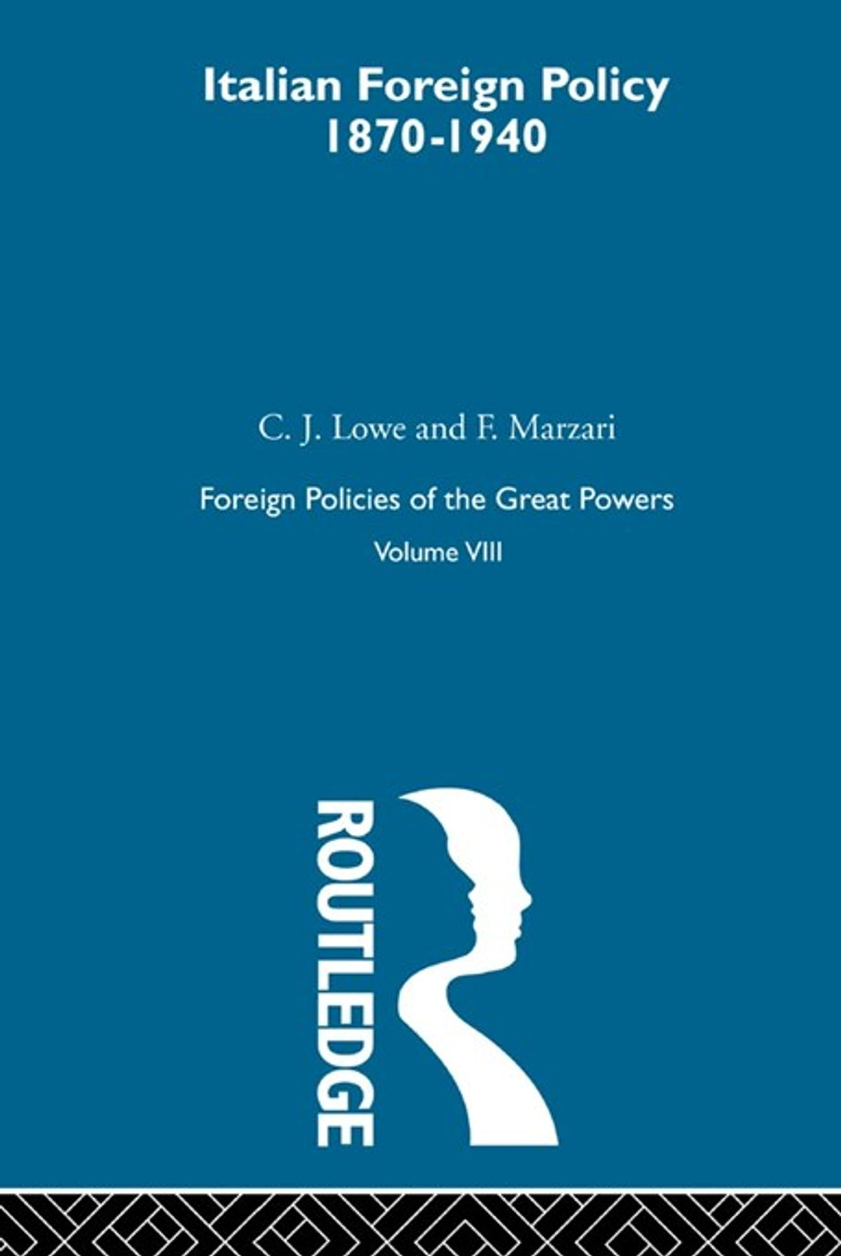 Ital Foreign Pol 1870-1940 V8 eBook by Lowe & Marzari ...