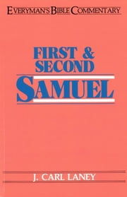 First & Second Samuel- Everyman's Bible Commentary ebook by Carl L. Laney