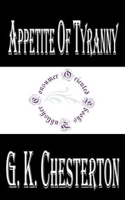 Appetite of Tyranny ebook by G. K. Chesterton