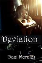 Deviation ebook by Dani Morales