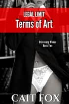 Legal Limit: Terms of Art ebook by Cait Fox