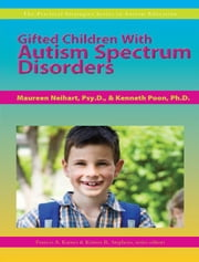 Gifted Children With Autism Spectrum Disorders ebook by Kristen Stephens,Frances Karnes,Kenneth Poon,Maureen Neihart