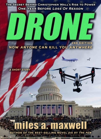 Drone (State Of Reason Mystery, Prequel) ebook by Miles A. Maxwell