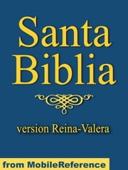 Santa Biblia Con Ilustraciones (Reina-Valera Version, Rv 1909) (Spanish Edition): Holy Bible La Biblia: Antiguo Testamento Y Nuevo Testamento (The Old Testament And The New Testament) (Mobi Spiritual) ebook by MobileReference