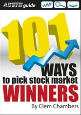 ADVFN Guide: 101 Ways to Pick Stock Market Winners ebook by Clem Chambers
