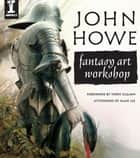 John Howe Fantasy Art Workshop ebook by John Howe