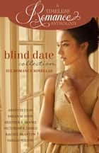 Blind Date Collection ebook by Annette Lyon, Sarah M. Eden, Heather B. Moore,...