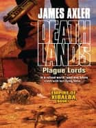Plague Lords ebook by James Axler