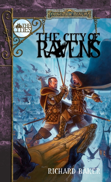 The City of Ravens - Forgotten Realms eBook by Richard Baker