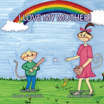 I Love My Mother ebook by Alana Huizenga
