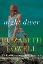 Night Diver - A Novel ebook by Elizabeth Lowell