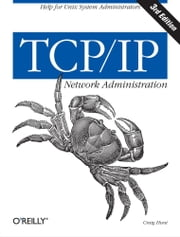 TCP/IP Network Administration ebook by Craig Hunt