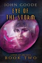 Eye of the Storm ebook by John Goode