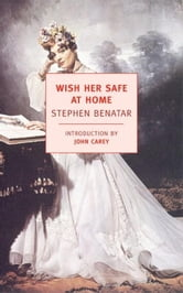 Wish Her Safe At Home ebook by Stephen Benatar