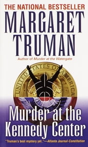 Murder at the Kennedy Center ebook by Margaret Truman
