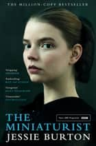 The Miniaturist - TV Tie-In Edition eBook by Jessie Burton