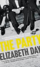 The Party: The most compelling new read of the year ebook by Elizabeth Day