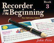 Recorder from the Beginning: Pupil's Book 3 ebook by John Pitts