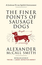 The Finer Points of Sausage Dogs ebook by Alexander McCall Smith