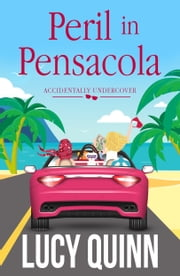 Peril in Pensacola ebook by Lucy Quinn