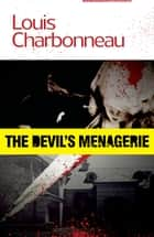 The Devil's Menagerie ebook by Louis Charbonneau