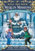 Winter of the Ice Wizard ebook by Mary Pope Osborne, Sal Murdocca