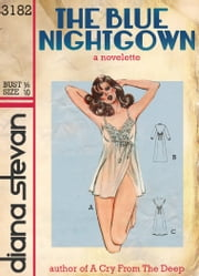 The Blue Nightgown ebook by Diana Stevan