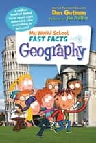 My Weird School Fast Facts: Geography ebook by Dan Gutman,Jim Paillot