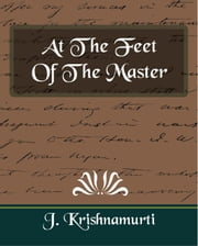At The Feet Of The Master (revised edition) ebook by J. Krishnamurti