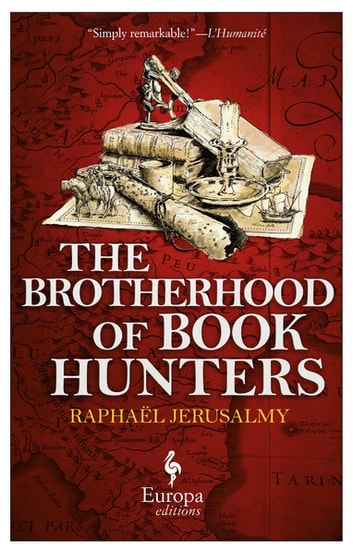 The Brotherhood of Book Hunters ebook by Raphaël Jerusalmy
