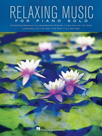 Relaxing Music For Piano Solo Ebook By Hal Leonard Corp
