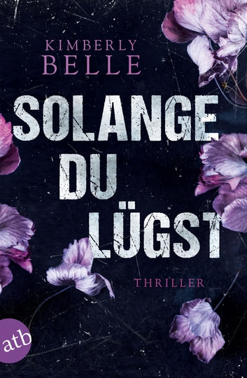 Solange du lügst - Thriller eBook by Kimberly Belle