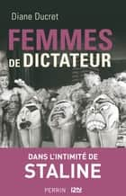 Femmes de dictateur - Staline ebook by