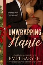 Unwrapping Hanie ebook by Empi Baryeh