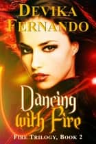 Dancing With Fire ebook by Devika Fernando