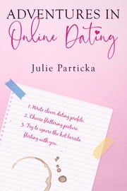 Adventures in Online Dating ebook by Julie Particka
